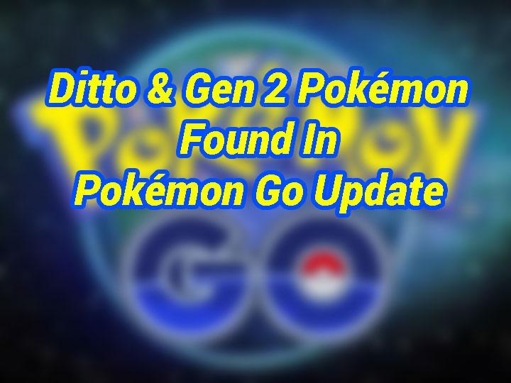ditto-and-gen-2-pokemon-found-in-pokemon-go-update